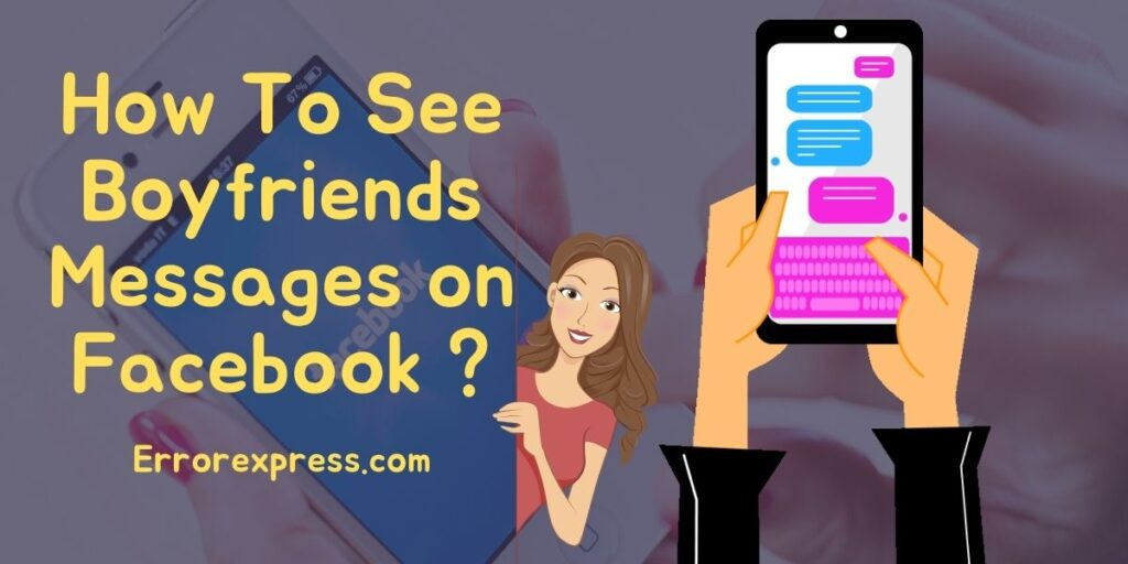 How To See/Check Boyfriends Messages on Facebook Account