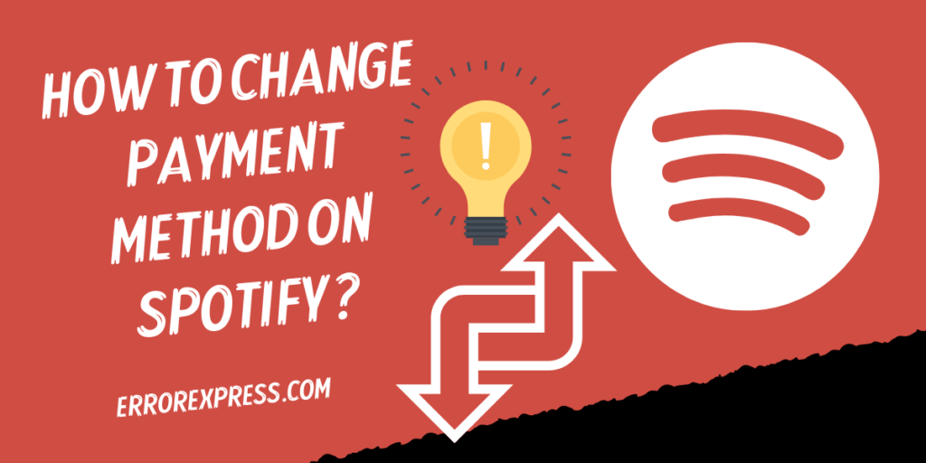 Know How to Change Payment Method on Spotify