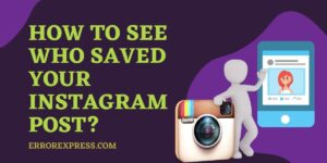 Curious to See/ How to See Who Saved Your Instagram Post?