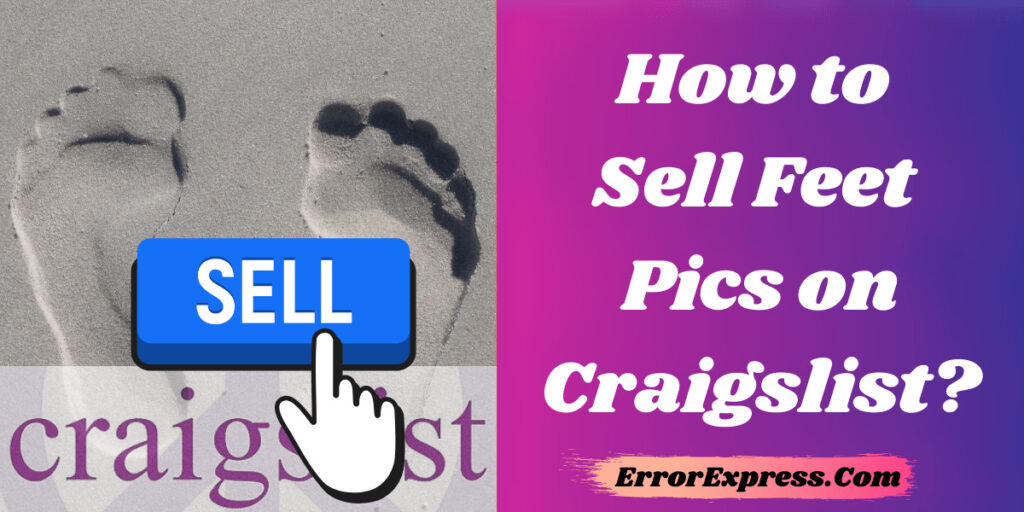 Learn How to Sell Feet Pics on Craigslist