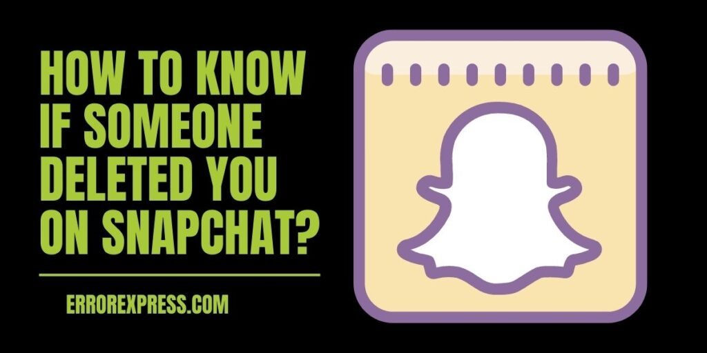 How to know if someone deleted you on Snapchat Account