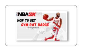 The image says How to get Gym Rat Badge 2k21