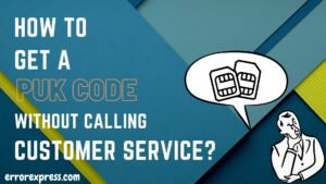 Errorexpress: How to get a puk code without calling customer service