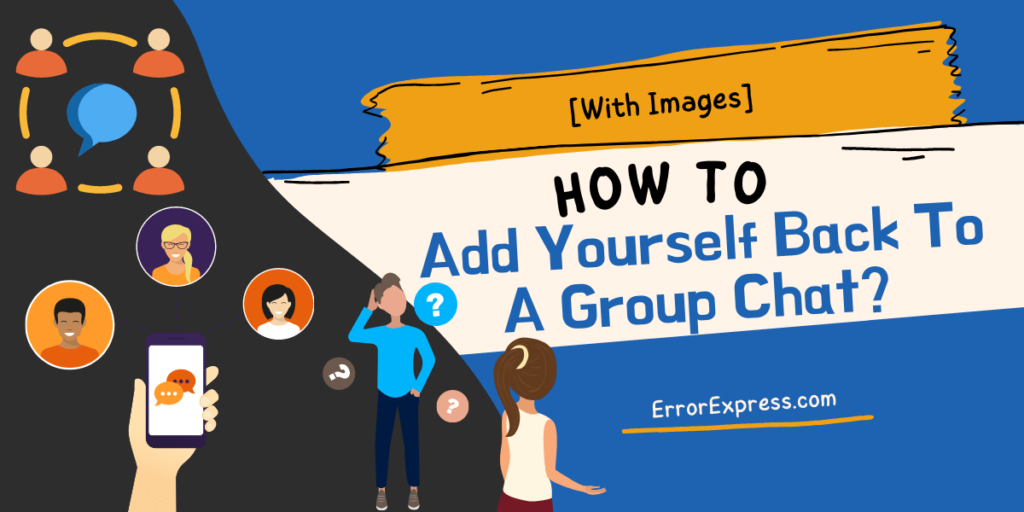 How To Add Yourself Back To A Group Chat [With Images)