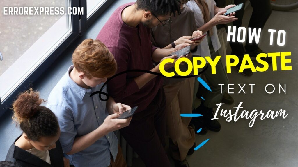 How to copy paste text on instagram by errorexpress.com