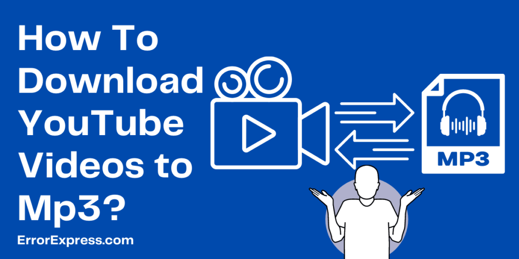 2 Easiest Ways to learn how to download youtube videos to Mp3