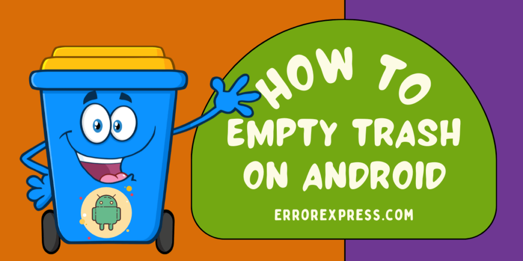How to empty trash on Android devices in easy way