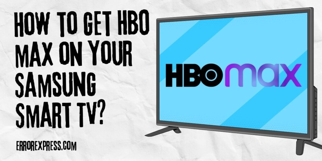 How to get HBO max on your Samsung Smart TV
