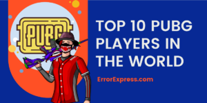 KNOW ABOUT THE TOP 10 PUBG PLAYERS IN THE WORLD| 2021