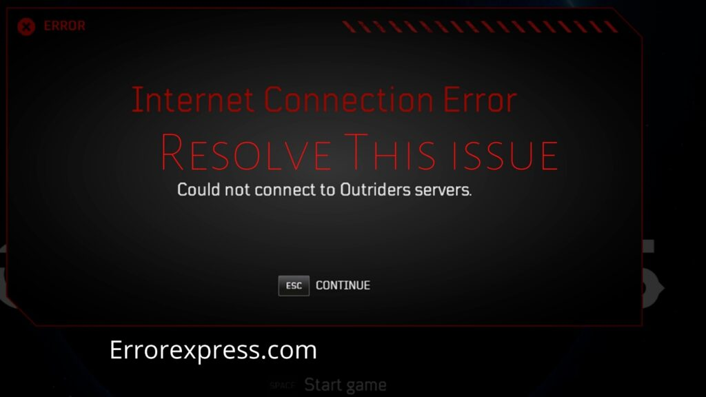How to Resolve Outriders Internet Connection Error   2021