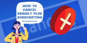 To Learn How To Cancel Brainly Plus Subscription