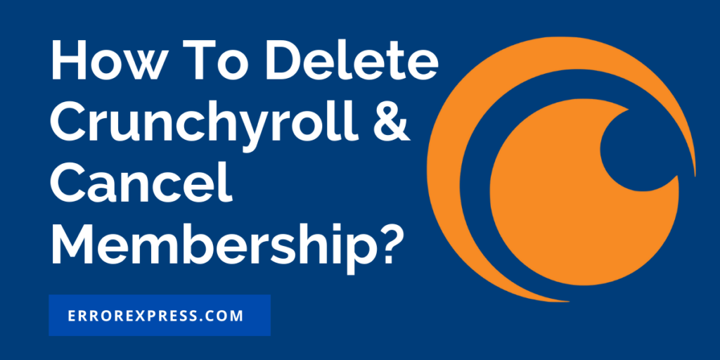 How To Delete Crunchyroll Account   How To Cancel Premium Crunchyroll Membership   How to Cancel 14 day Free Trial Membership