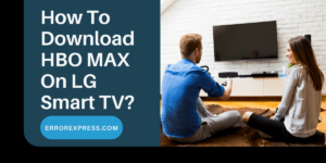 How To Download HBO Max on LG Smart TV