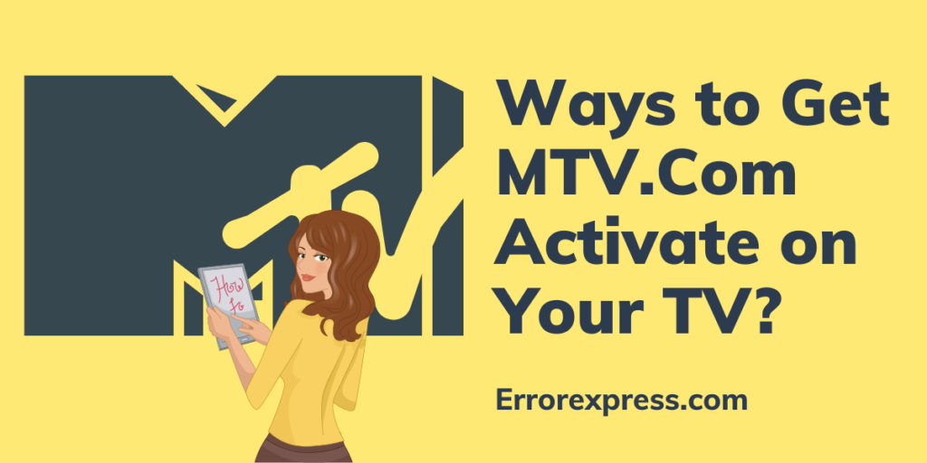 Ways to Get MTV.Com Activate on Your TV