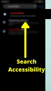 Step 1:search accessability in settings