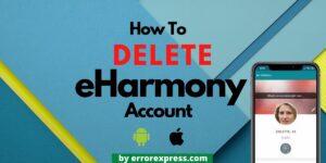 The Image Says How To Delete eHarmony Account