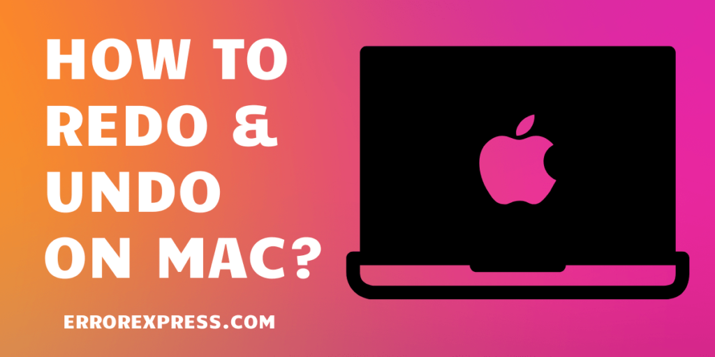To Learn How To Redo on MAC/ How to Undo on MACOS