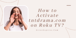 How to activate tntdrama.com on rogu tv