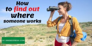 Featured Image - How to find out where someone works