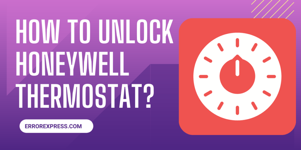 To Learn How To Unlock Honeywell Thermostat